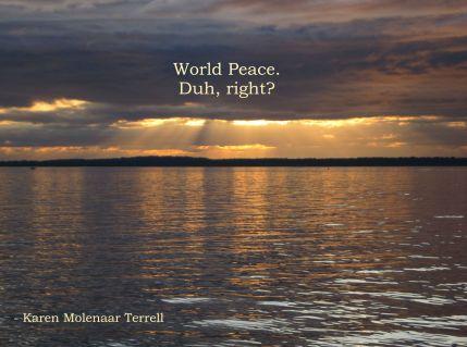 world peace duh right