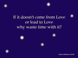 come from love