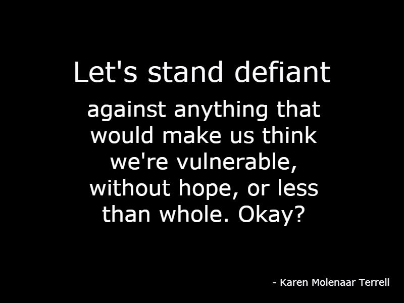 Let's stand defiant