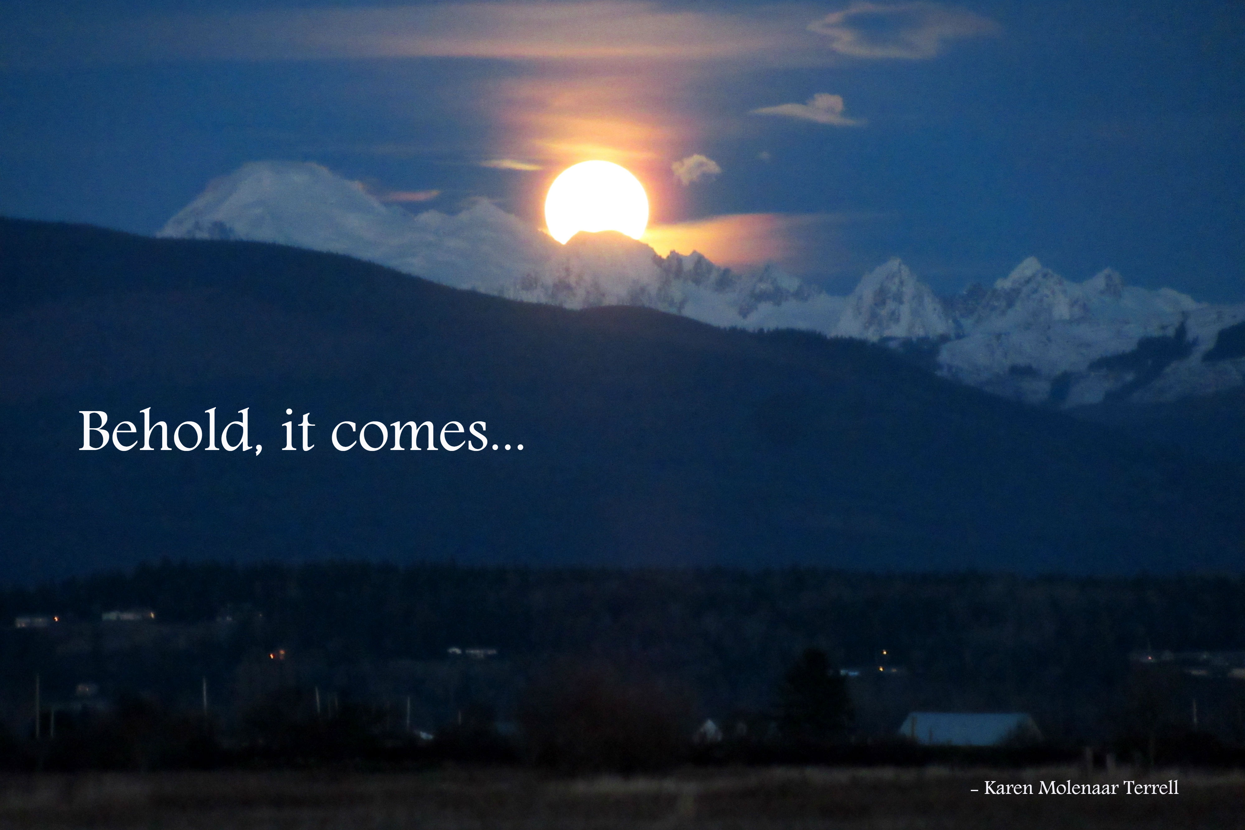 behold it comes