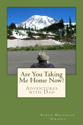 *Are You Taking Me Home Now?: Adventures with Dad* can be ordered through your favorite book store or ordered online through Amazon.